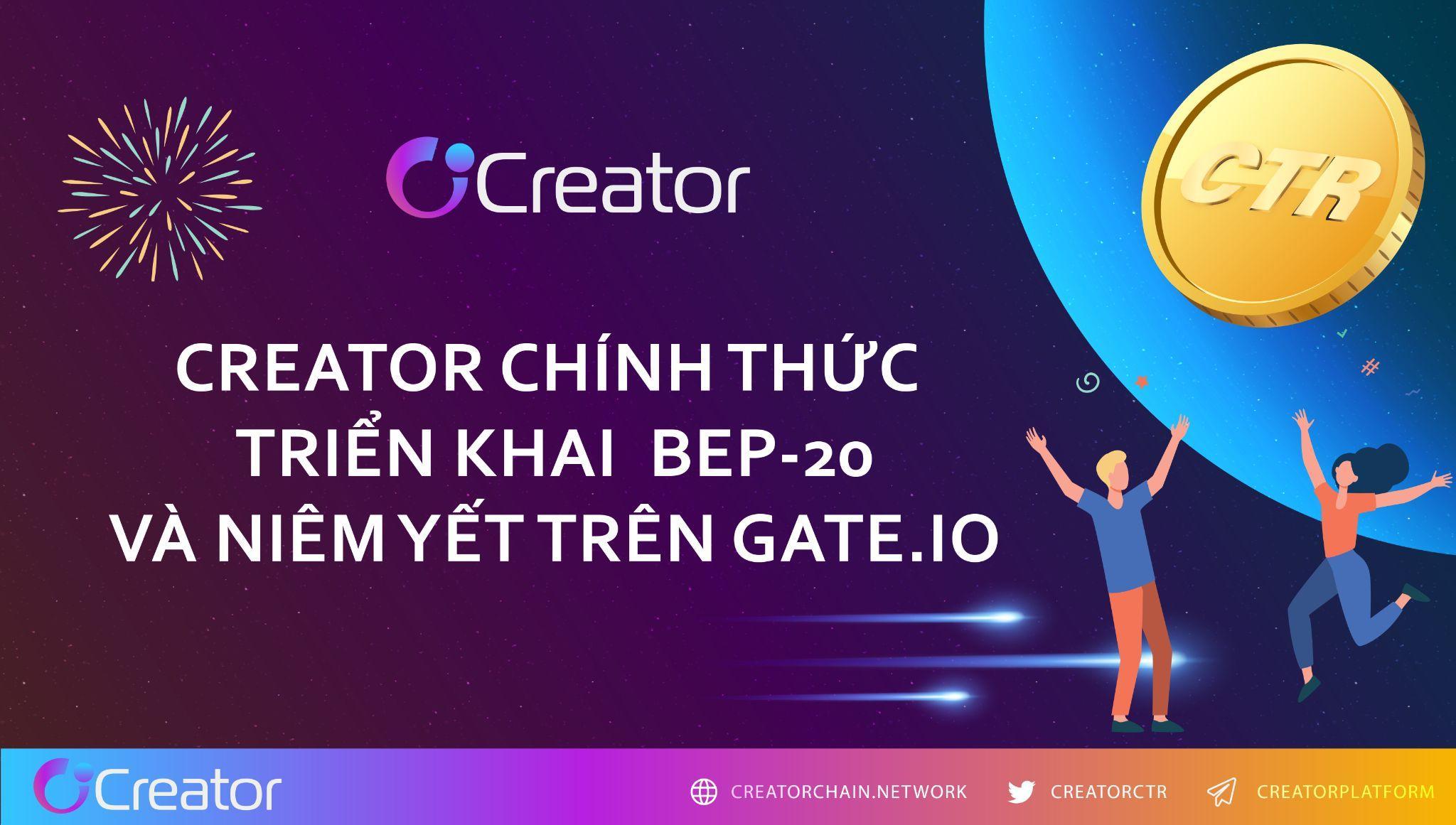 Creator (CTR) triển khai thành công trên BSC và niêm yết trên sàn Gate.io