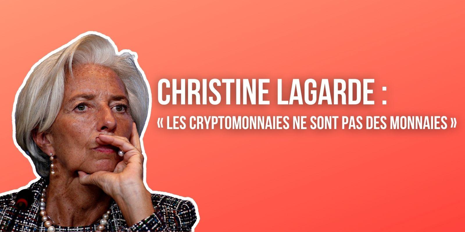Christine Lagarde persiste et signe : « les cryptomonnaies ne sont pas des monnaies »