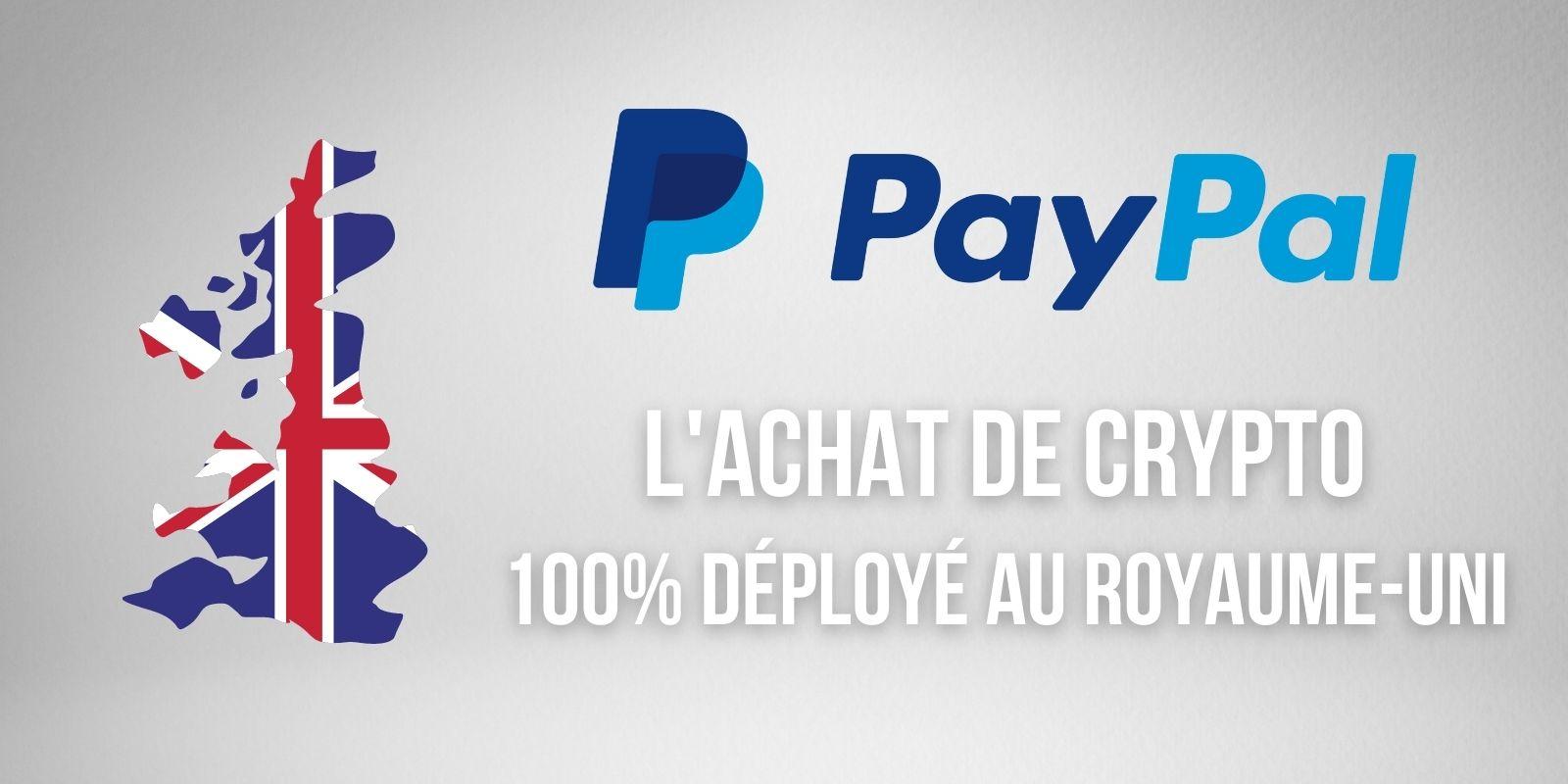 Le service d'achat de cryptomonnaies de PayPal est entièrement déployé au Royaume-Uni