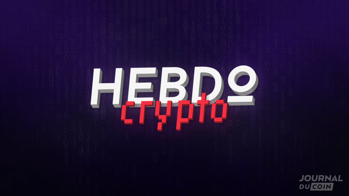 Hebdo Crypto #162 – Les actualités Bitcoin et cryptomonnaies de la semaine