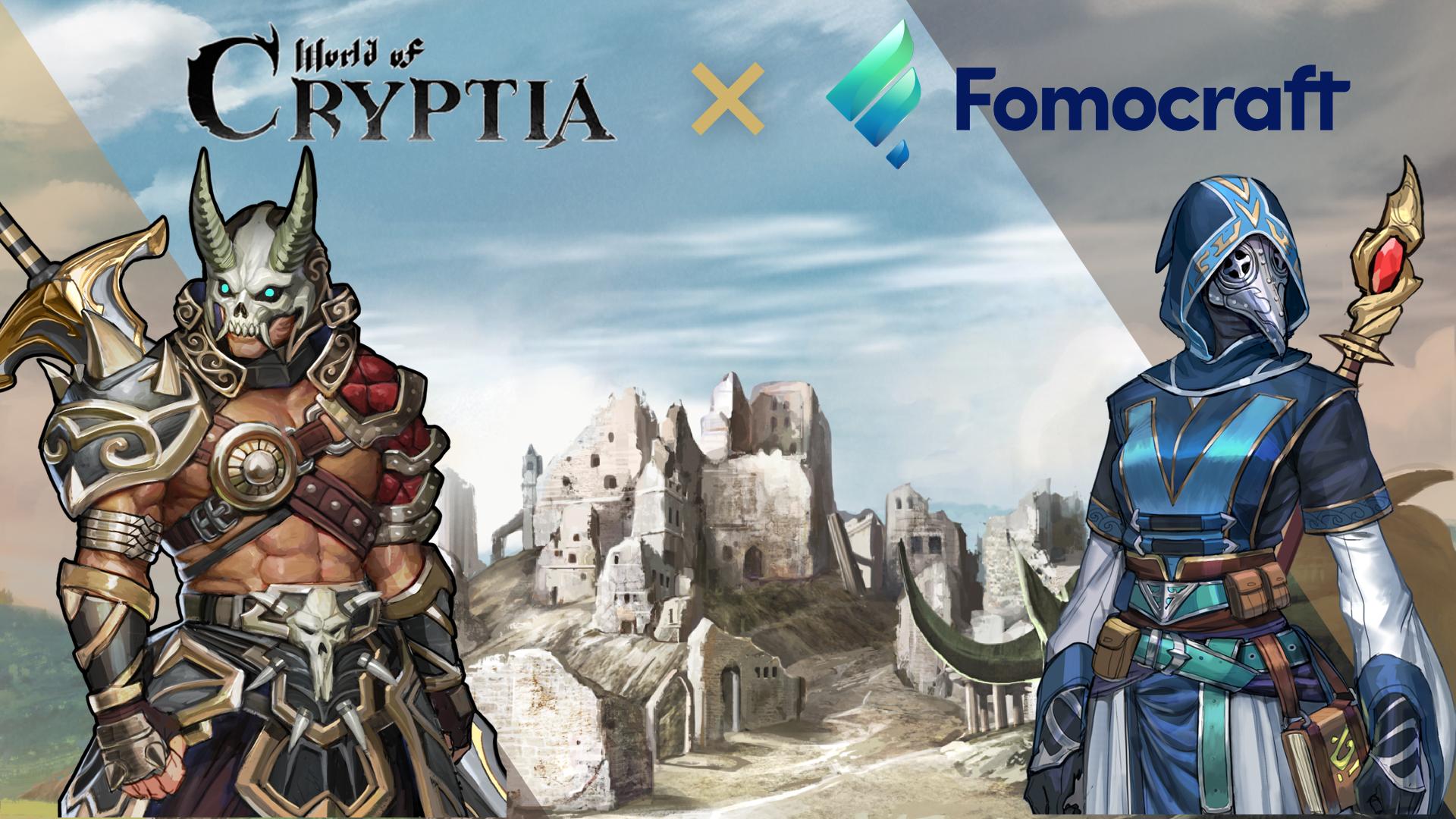 Cryptia chọn FOMOcraft để bước vào Thế giới GameFi
