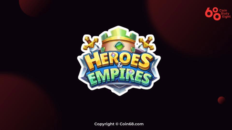 Đánh giá game Heroes & Empire (HE coin) – Thông tin và update mới nhất về game Heroes Empire