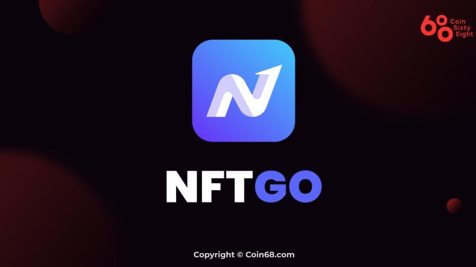 Đánh giá nền tảng NFTGO – Thông tin và update mới nhất về nền tảng NFT