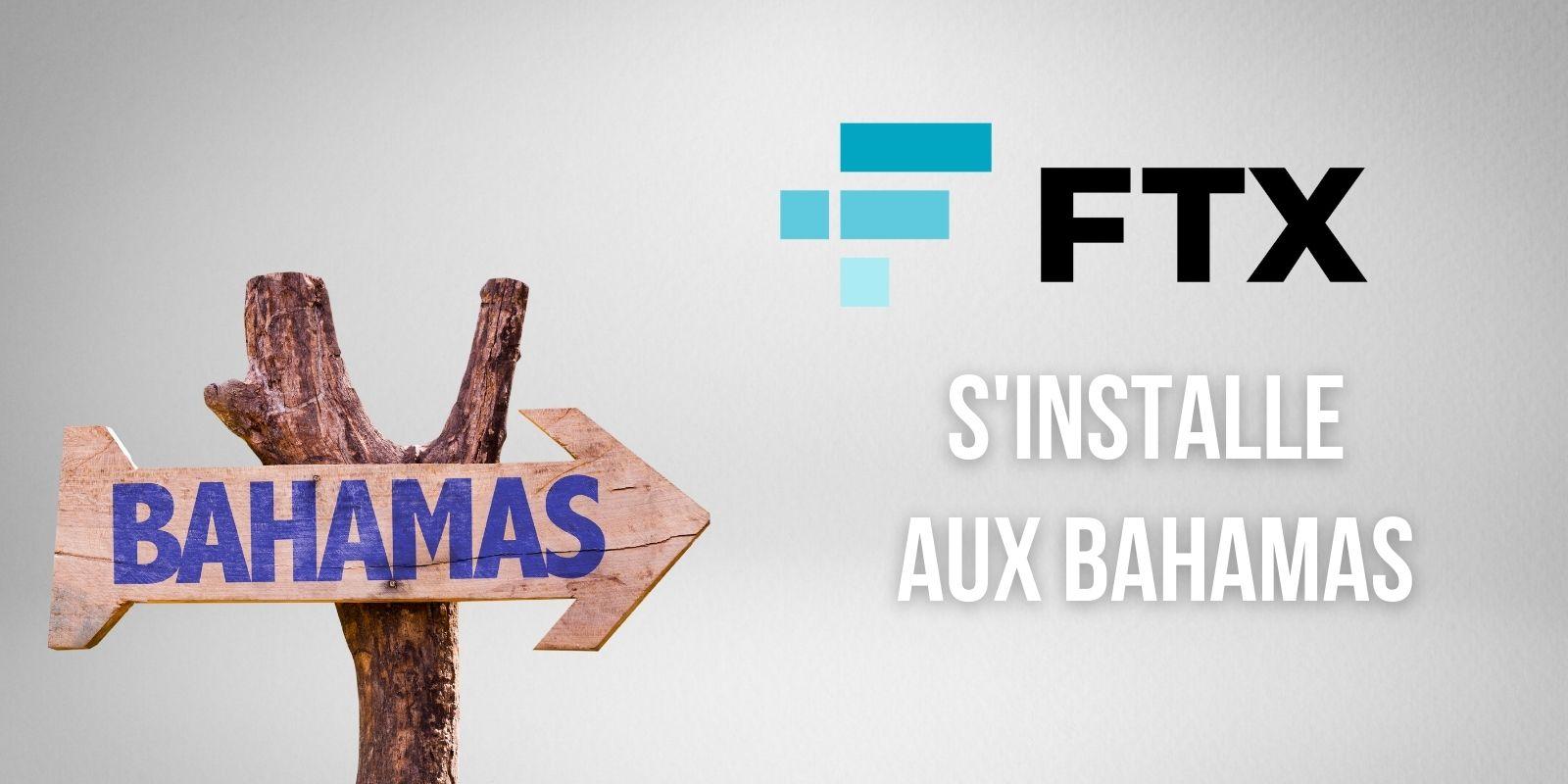 FTX commence à quitter Hong Kong pour s'installer aux Bahamas