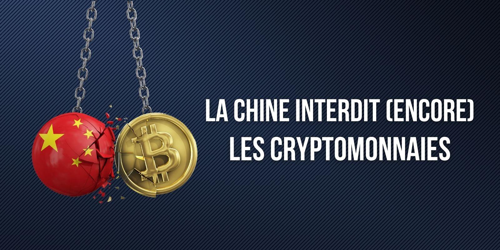 La Chine interdit pour la onzième fois les cryptomonnaies – Est-ce différent des autres fois ?