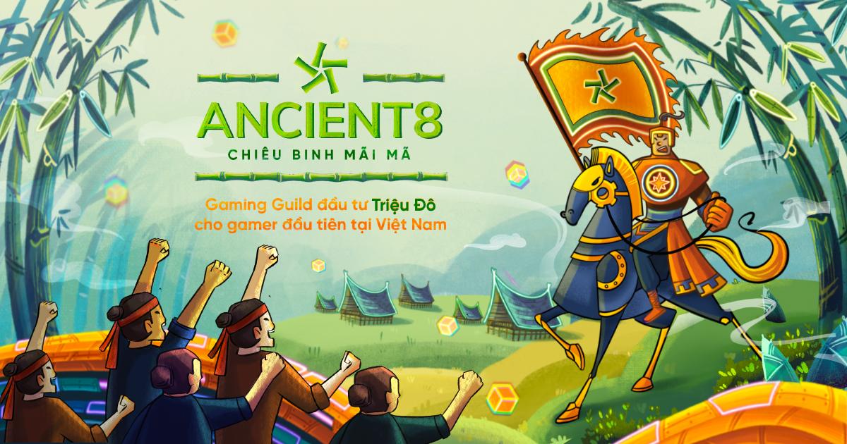 """Ancient8: Blockchain Gaming Guild triệu đô đang """"Chiêu Binh Mãi Mã"""""""