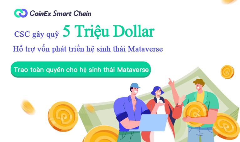 CoinEx Smart Chain (CSC) lập quỹ đầu tư 5 triệu USD vào metaverse
