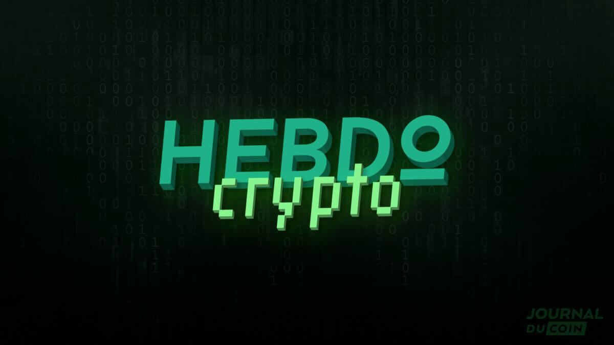 Hebdo Crypto #163 – Les actualités Bitcoin et cryptomonnaies de la semaine