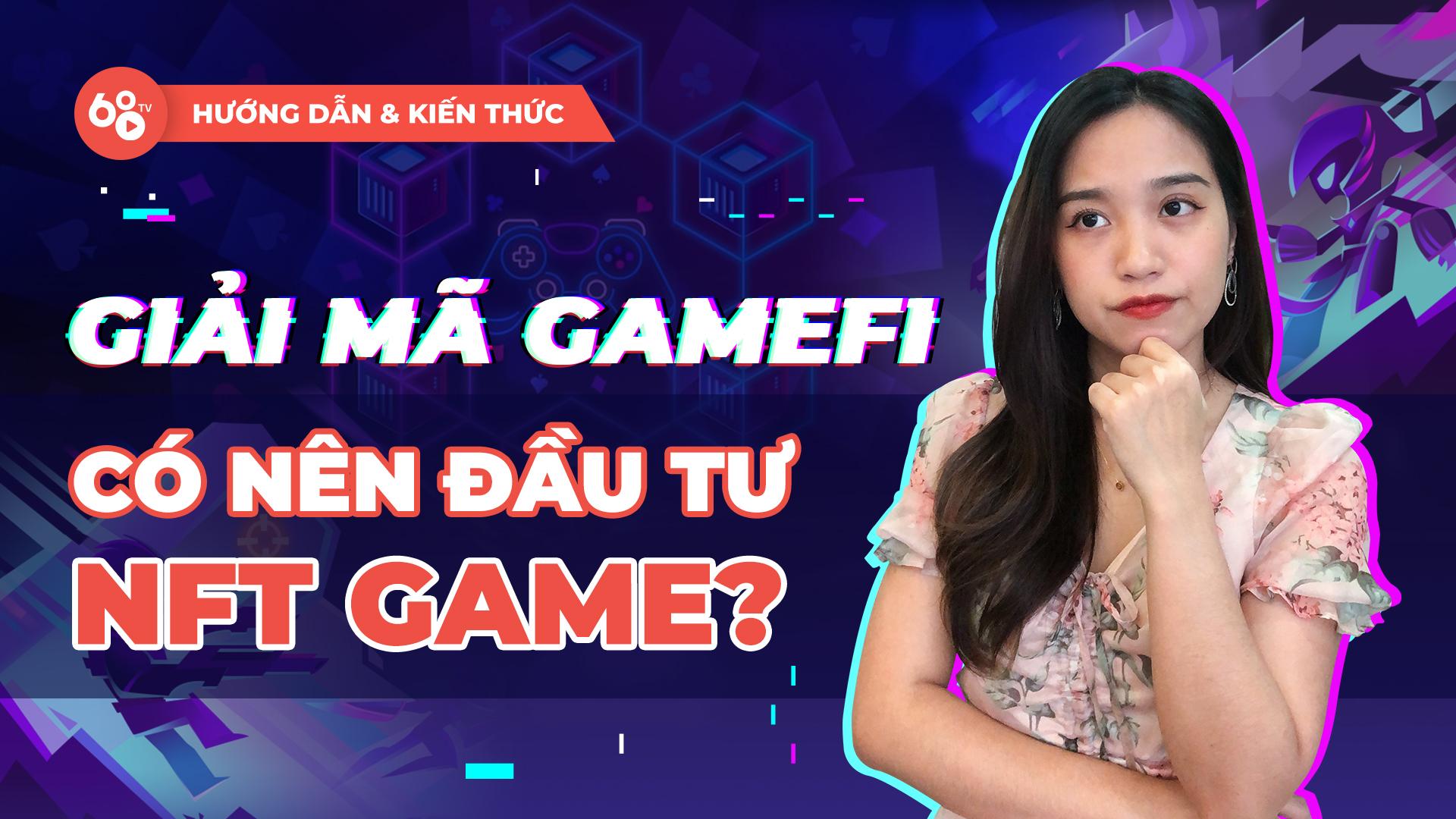 GameFi là gì? Tâm sự về GameFi và NFT Blockchain Game – Liệu còn nên đầu tư vào dự án NFT Game không?