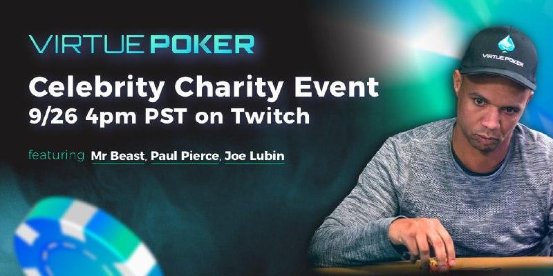 Paul Pierce, Phil Ivey, Mr. Beast and Joe Lubin Tonight In Virtue Poker's Awaited Celebrity Charity Poker Tournament