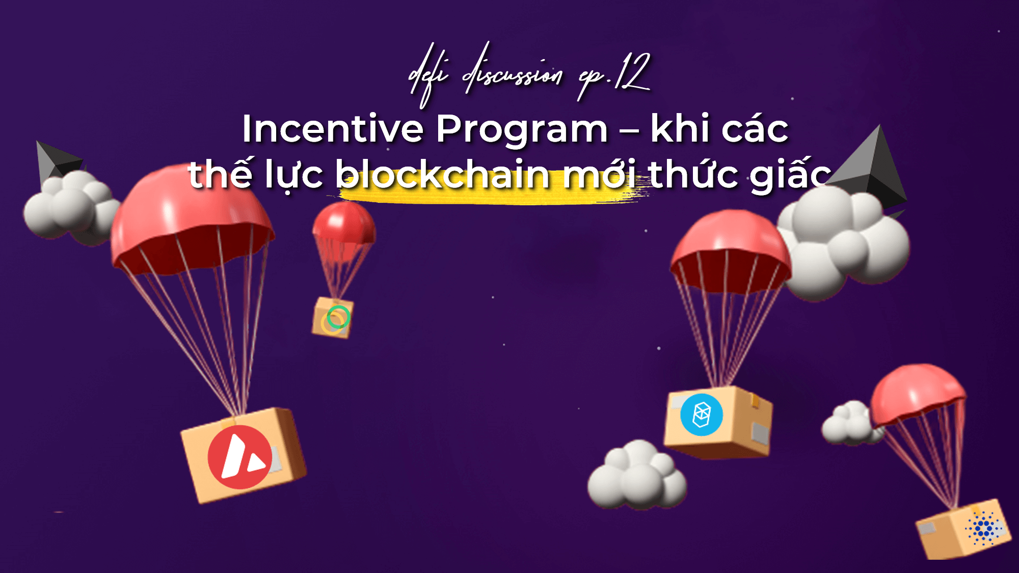DeFi Discussion ep.12: Incentive Program – khi các thế lực blockchain mới thức giấc