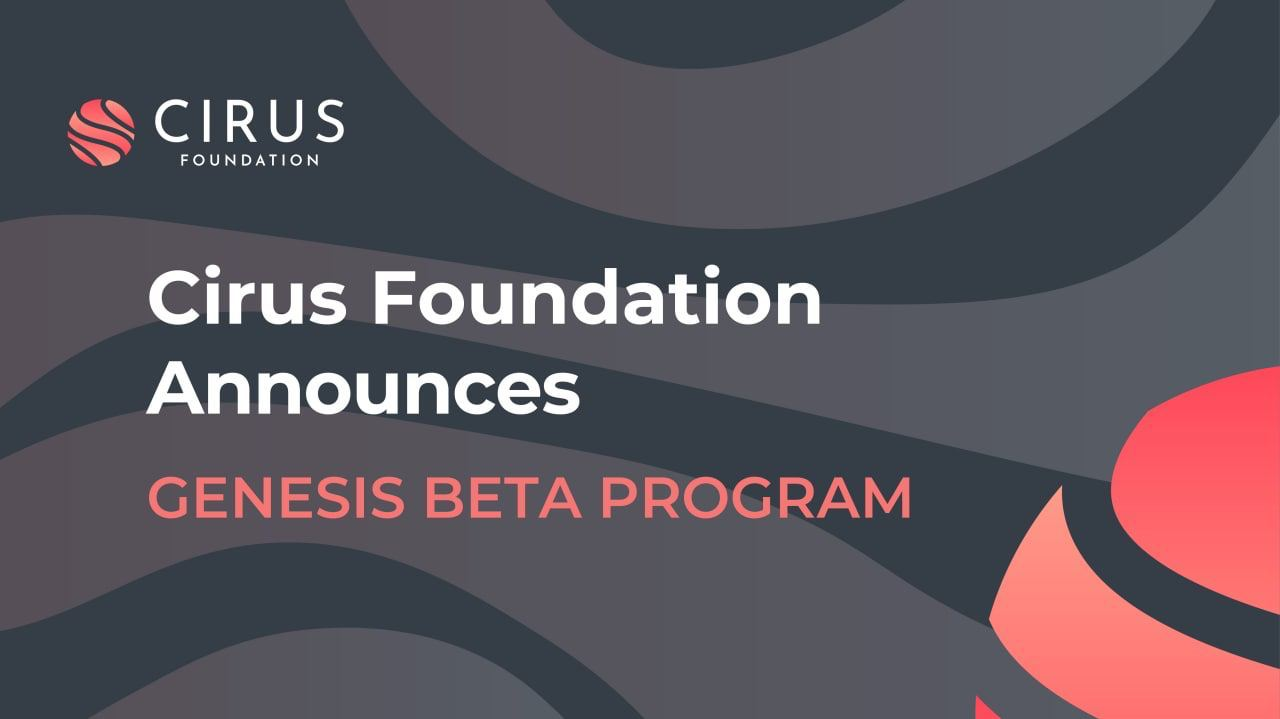 Cirus Foundation Announces Genesis Beta Program