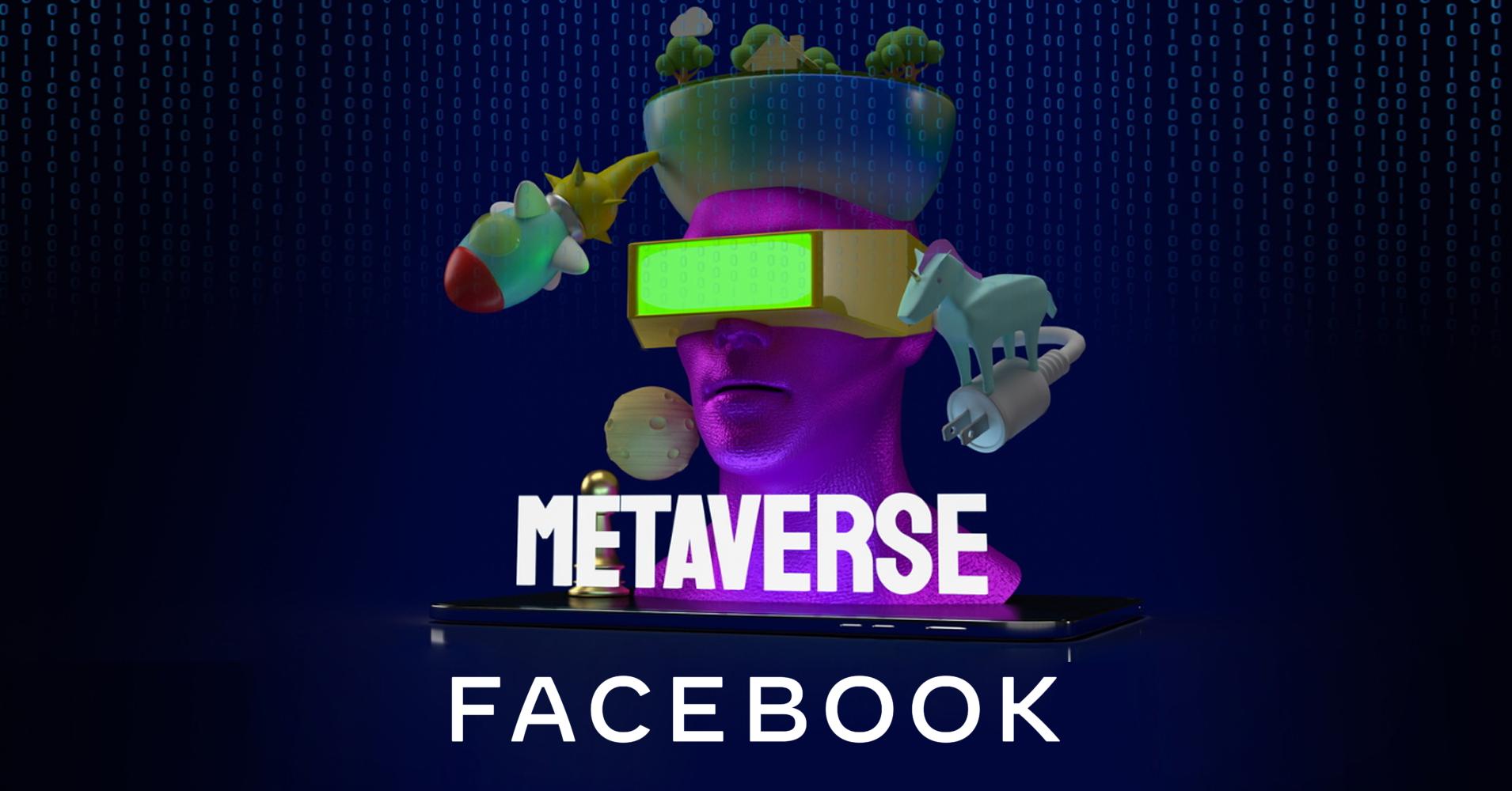 Facebook, Bir Metaverse Geliştirmek İçin 50 Milyon Dolarlık Harcama Yapacak