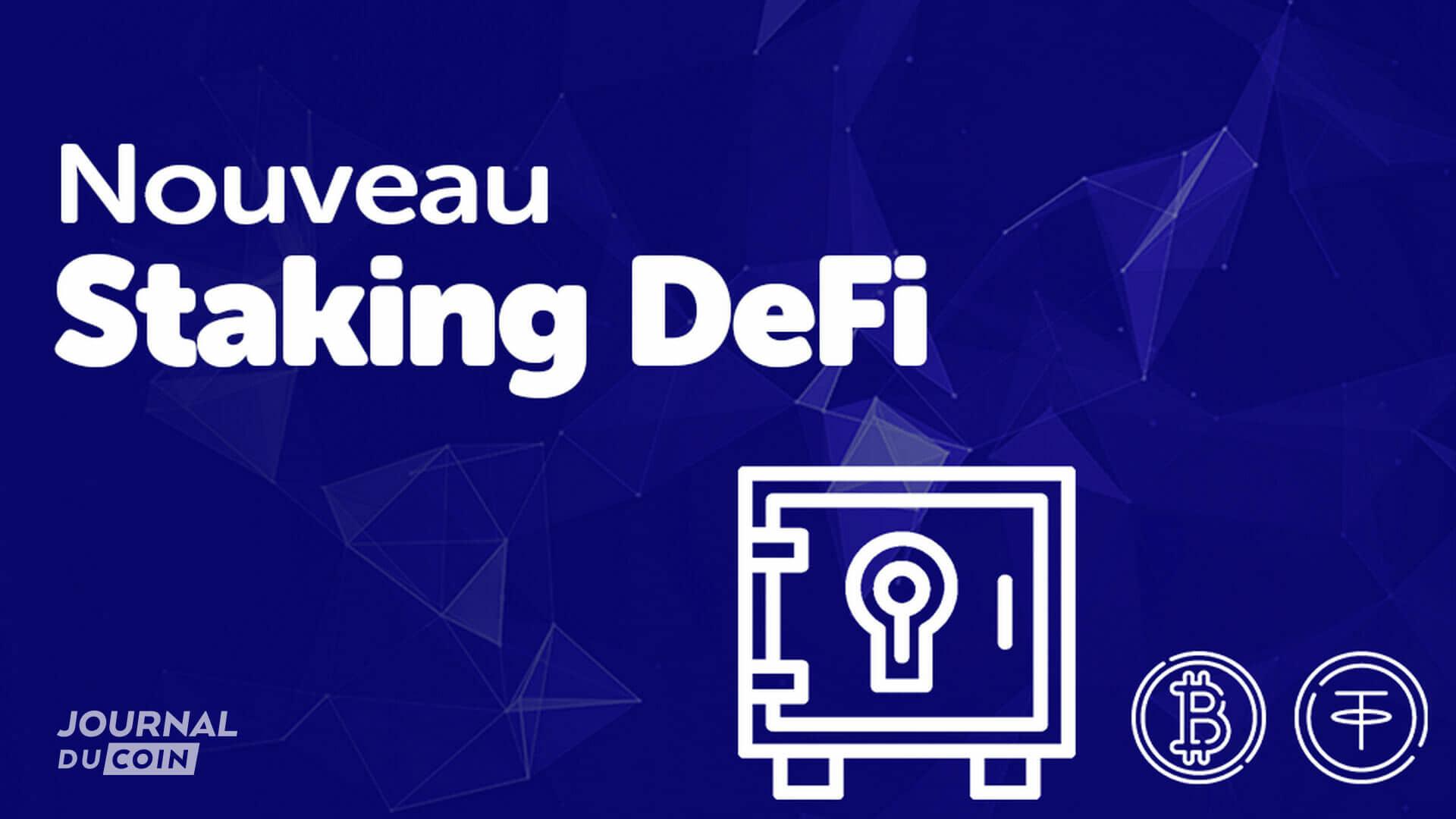 Staking DeFi, l'offre exceptionnelle qui fait exploser vos rendements Bitcoin et USDT !