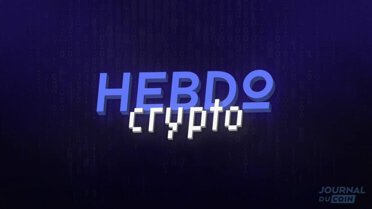 Hebdo Crypto #166 – Les actualités Bitcoin et cryptomonnaies de la semaine