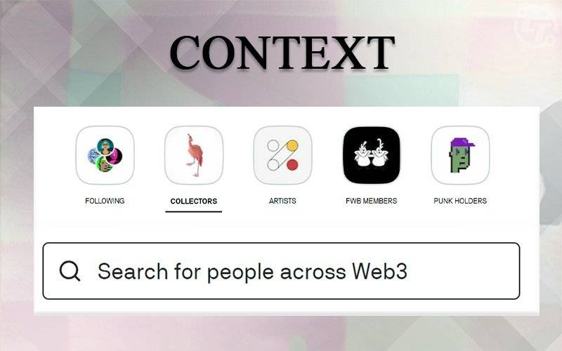 Web3 社交场景,Context 选择从 NFT 数据追踪切入