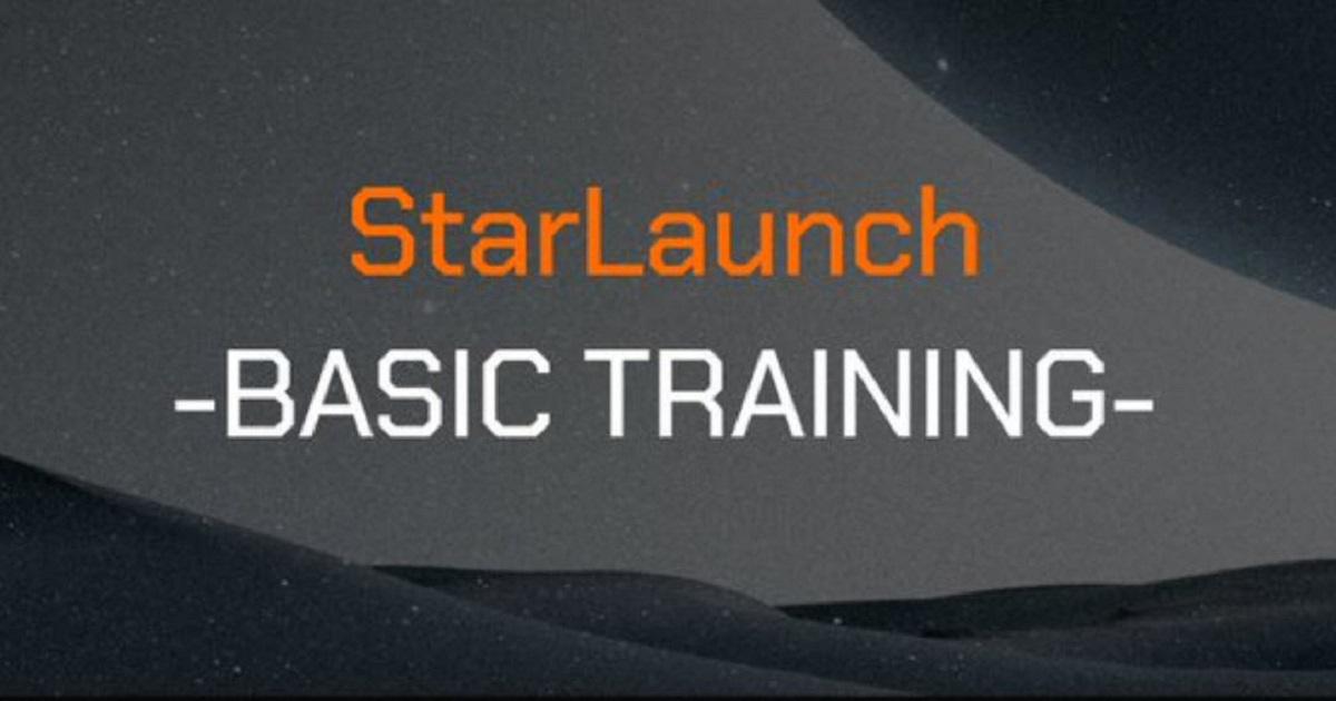 StarLaunch: Basic Training และสิ่งที่จะเกิดขึ้นในเดือนหน้า