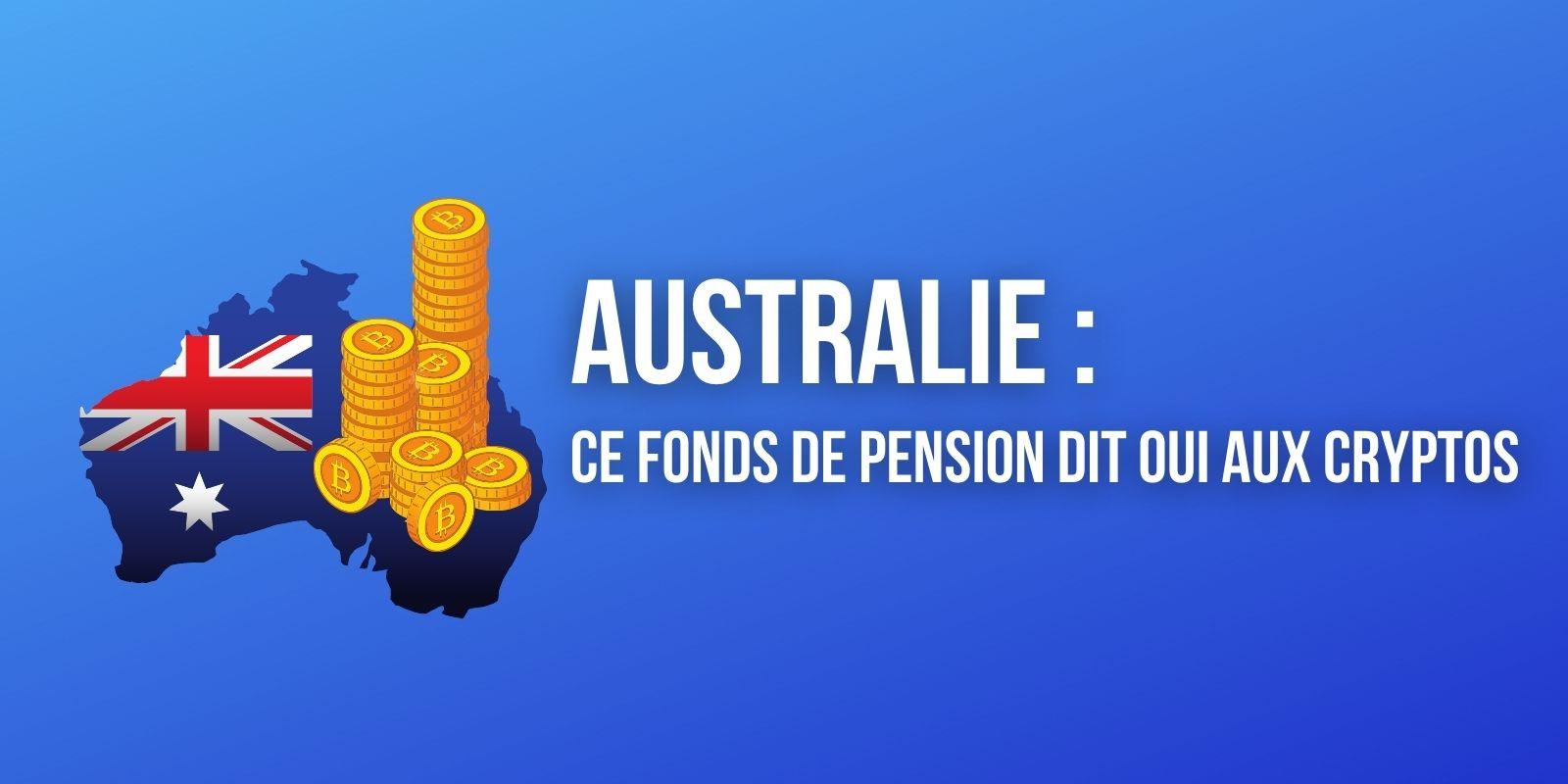 Ce fonds de pension australien envisage d'investir dans les cryptomonnaies