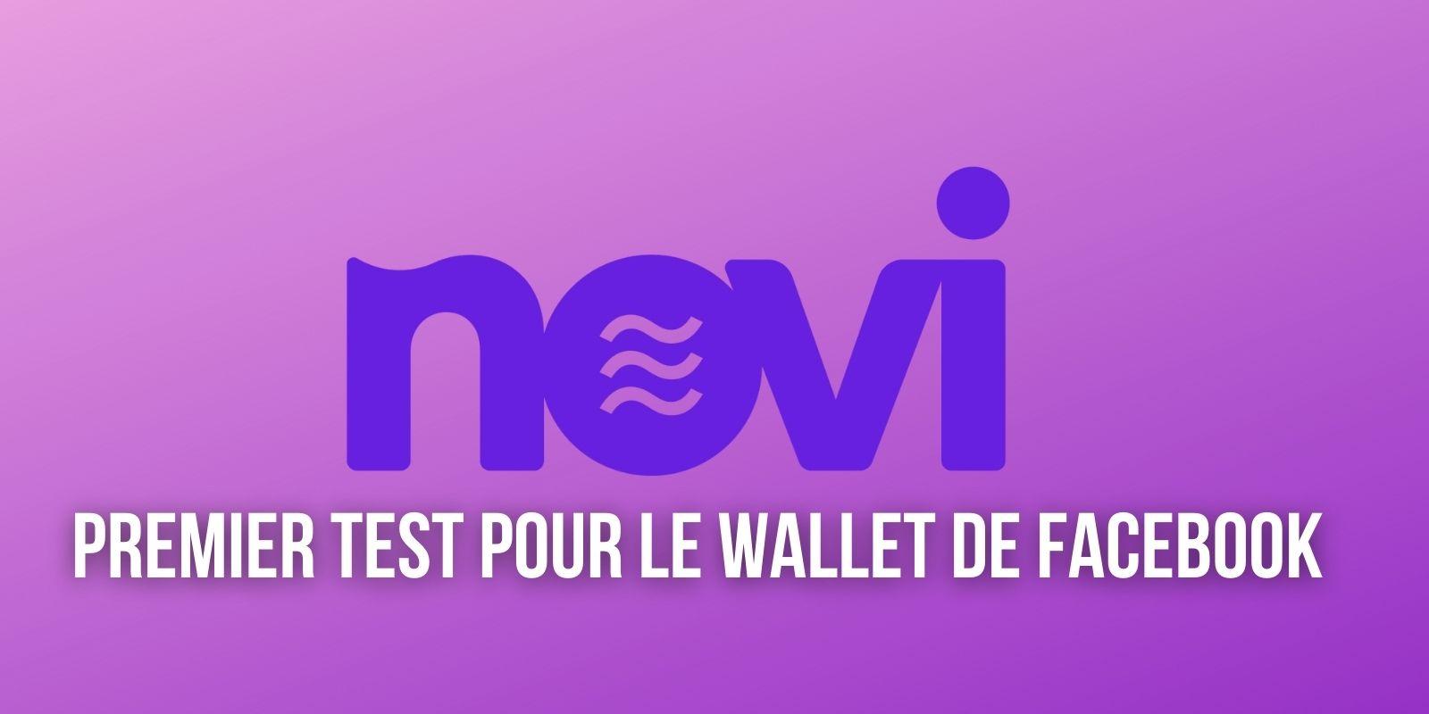 Facebook annonce un premier test du wallet Novi malgré la pression des législateurs