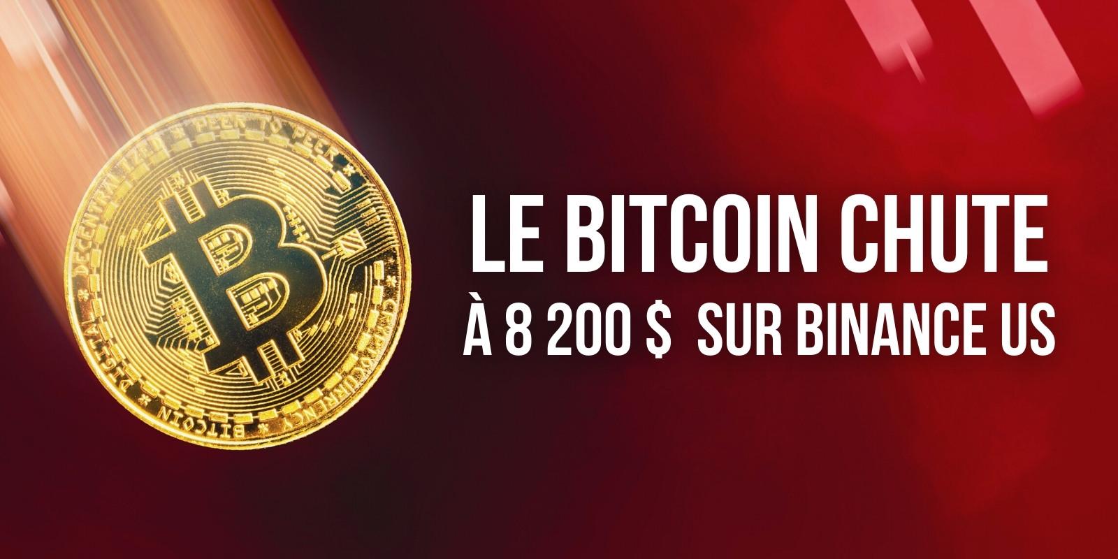L'espace d'un instant, le Bitcoin (BTC) chute à 8 200 dollars sur Binance US