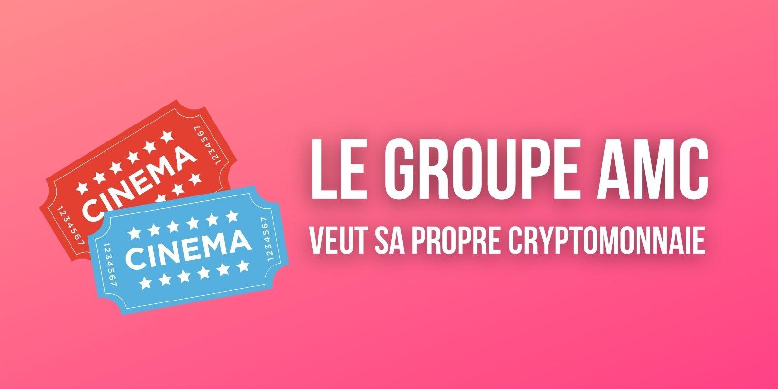 La chaîne de cinémas AMC envisage de lancer sa propre cryptomonnaie