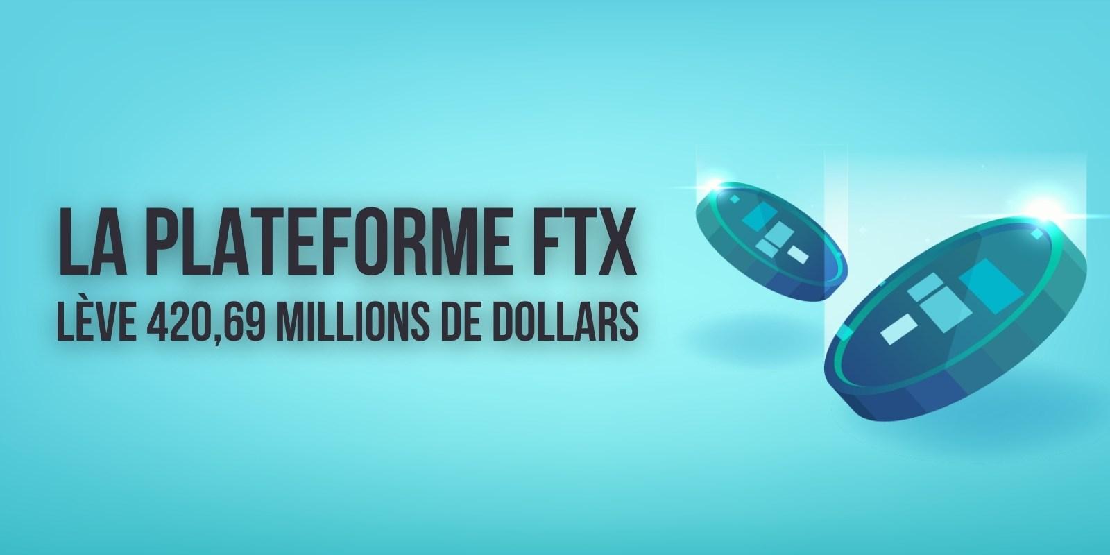 FTX lève 420,69 millions de dollars auprès de 69 investisseurs – La valorisation de l'entreprise grimpe à 25 milliards de dollars