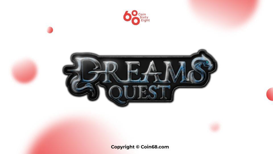 Đánh giá dự án game Dreams Quest (DREAMS coin) – Thông tin và update mới nhất về game