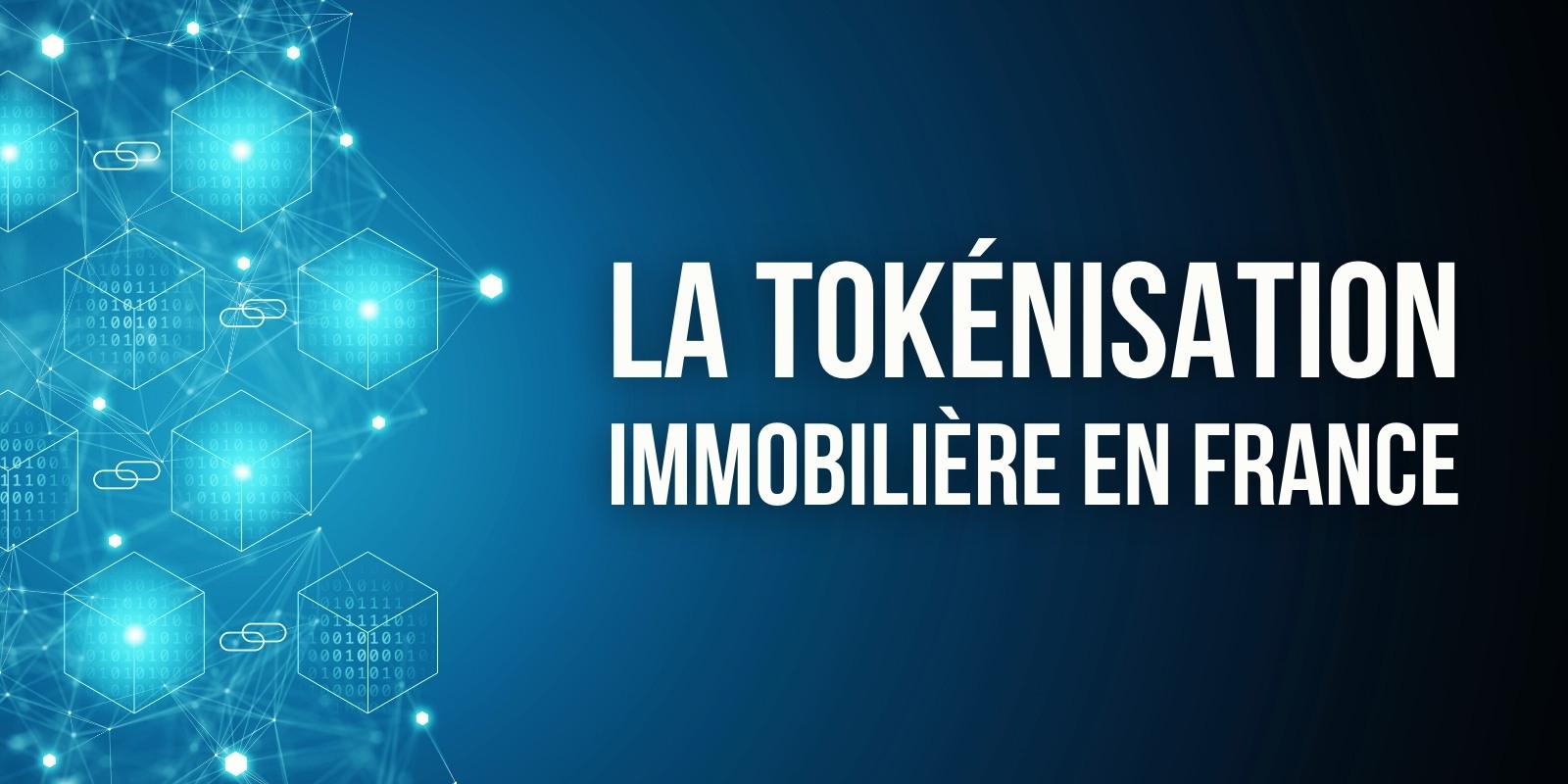 Guide juridique d'un «tokenisation» immobilière en France – Comme structurer une telle opération ?