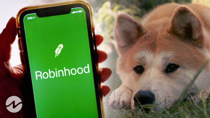 Robinhood เพิ่มเหรียญ Shiba Inu เข้าไปในลิสต์แบบสอบถามแล้ว