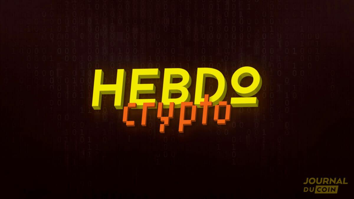 Hebdo Crypto #167 – Les actualités Bitcoin et cryptomonnaies de la semaine