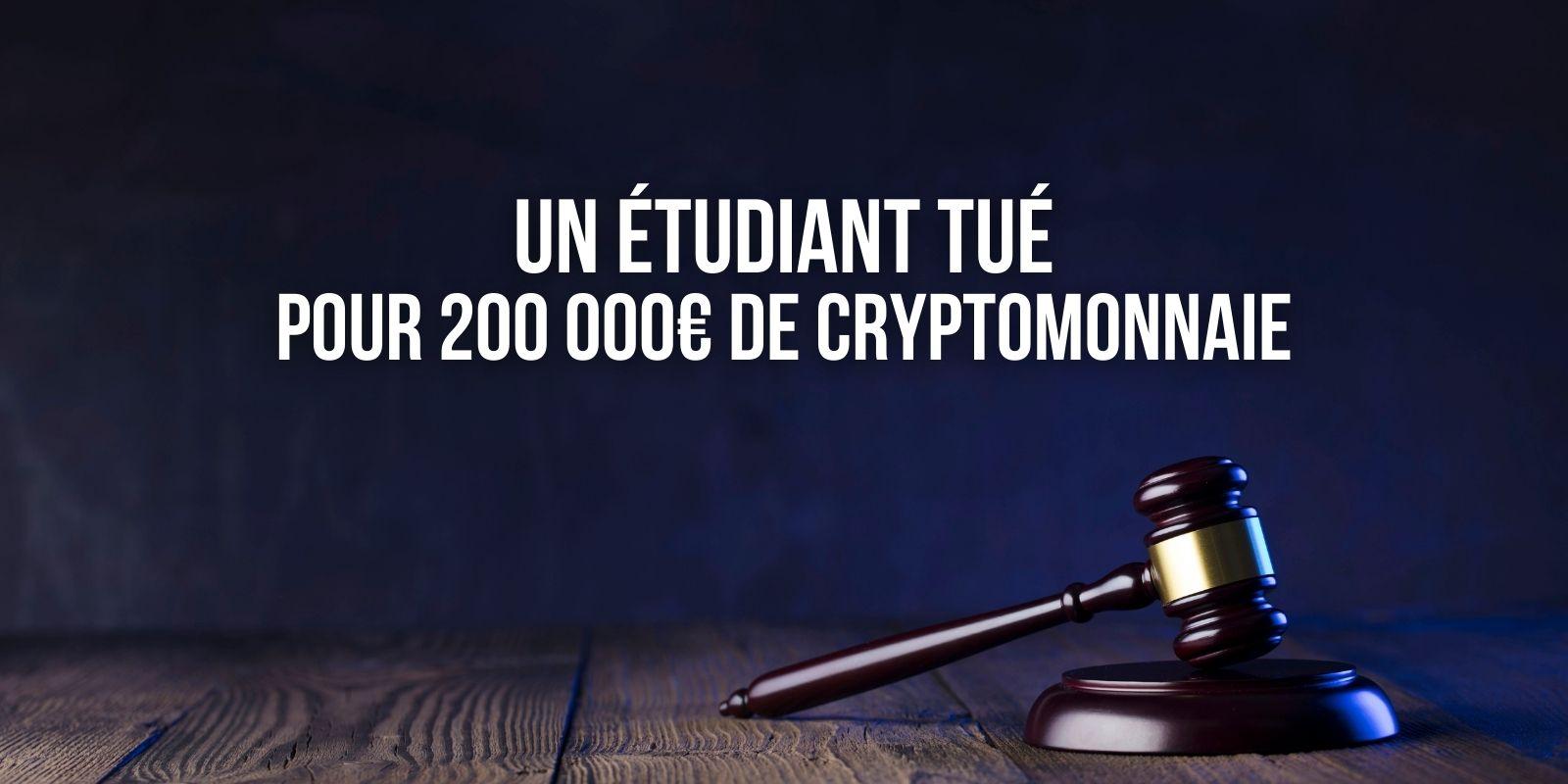 Un étudiant de 19 ans piégé et tué pour 200000 euros de cryptomonnaie