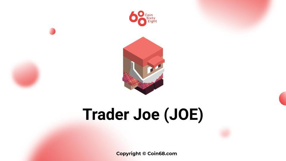 Đánh giá dự án Trader Joe (JOE coin) – Thông tin và update mới nhất về dự án