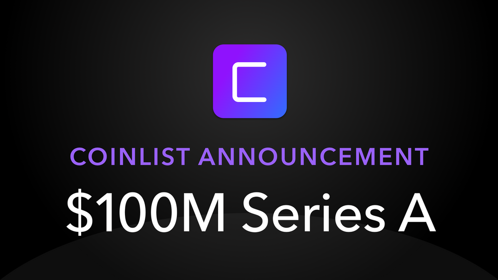 CoinList gọi vốn 100 triệu USD, nhận định giá 1,5 tỷ USD