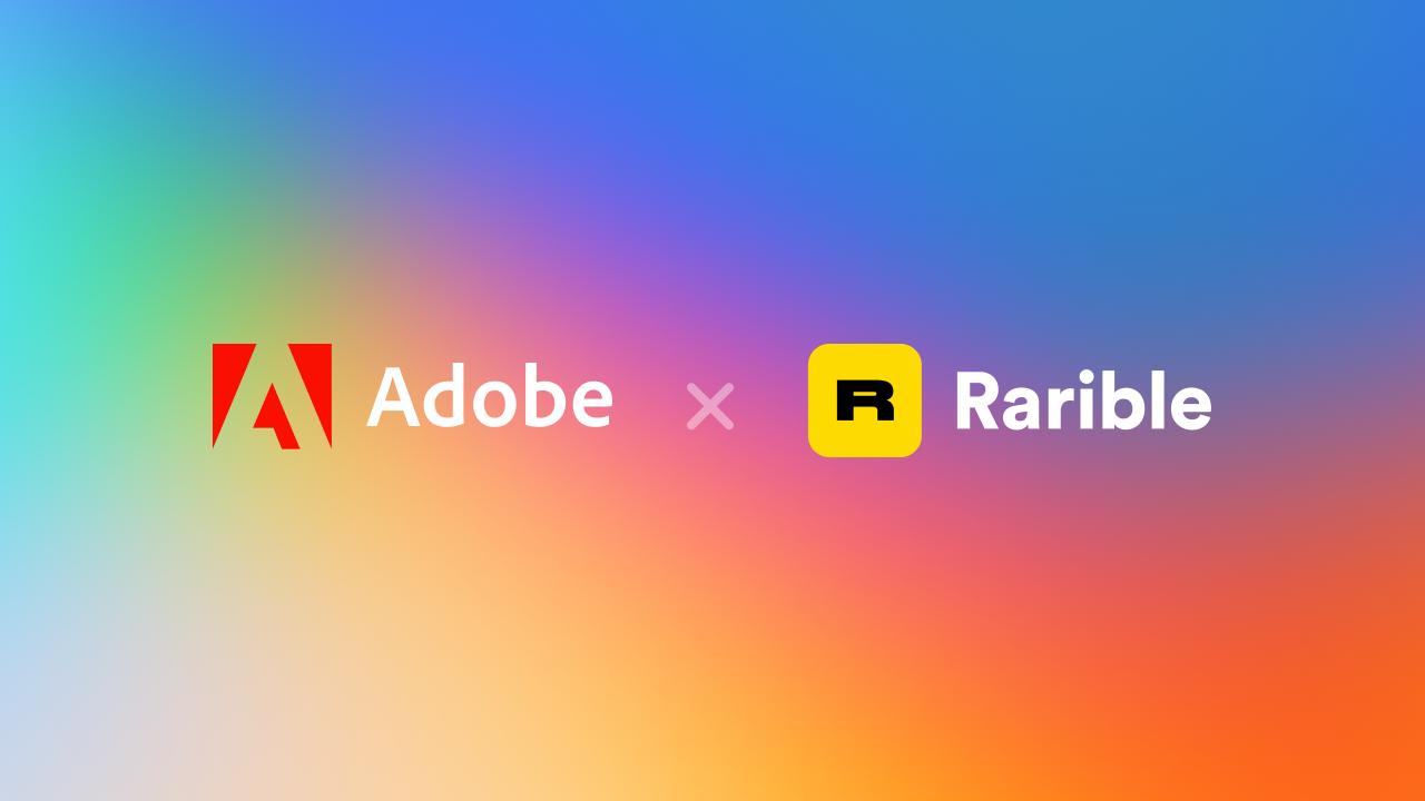 Rarible thiết lập mối quan hệ đối tác với Adobe nhằm tăng tính xác thực cho NFT