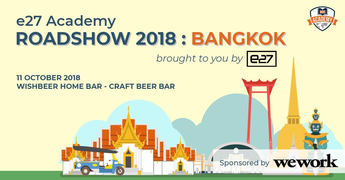 e27 Academy Roadshow: Bangkok - Sponsored by WeWork