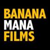 BANANA MANA FILMS profile picture
