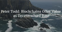 Peter Todd: Blockchains Offer Value as Decentralized Base