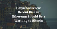 Gavin Andresen: Recent Rise in Ethereum Should Be a Warning to Bitcoin