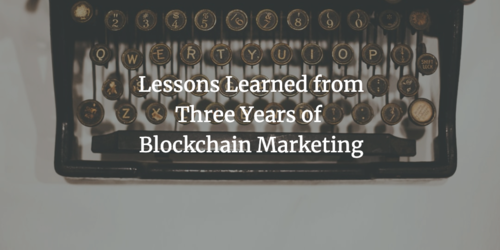 Lessons Learned from Three Years of Blockchain Marketing