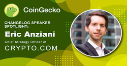 Changelog Speaker Spotlight - Eric Anziani, Chief Strategy Officer of Crypto.com