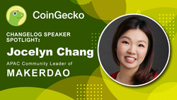 Changelog Speaker Spotlight - Jocelyn Chang, APAC Community Lead of MakerDAO
