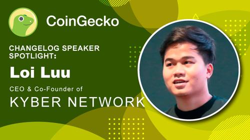 Changelog Speaker Spotlight - Loi Luu (CEO/CoFounder) of Kyber Network