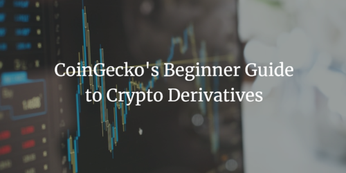 CoinGecko's Beginner Guide to Crypto Derivatives