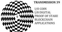 Transmission 39 - IOCOIN, Proof of Stake and Altcoins