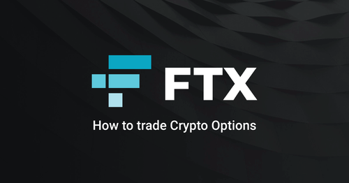 How to trade on FTX (Part Two): Crypto Options