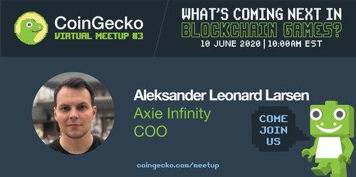 CoinGecko Virtual Meetup Featured Guest:  Aleksander Leonard Larson (Co-founder of Axie Infinity & Sky Mavis)