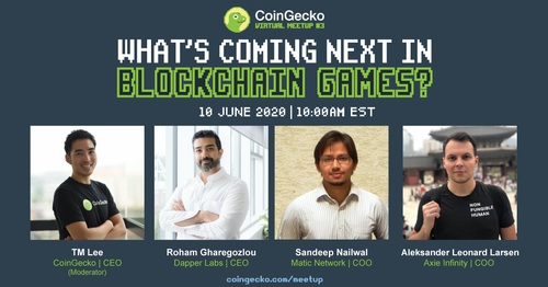 Blockchain In The Game Industry | CoinGecko Virtual Meetup #3