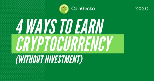 4 Ways to Earn Cryptocurrencies in 2020 (Without Investment)
