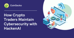 How Crypto Traders Maintain Cybersecurity with HackenAI