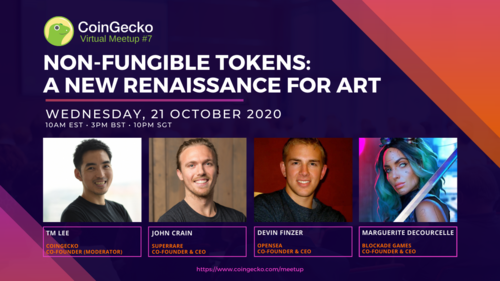 Non-Fungible Tokens: A New Renaissance For Art | CoinGecko Virtual Meetup #7